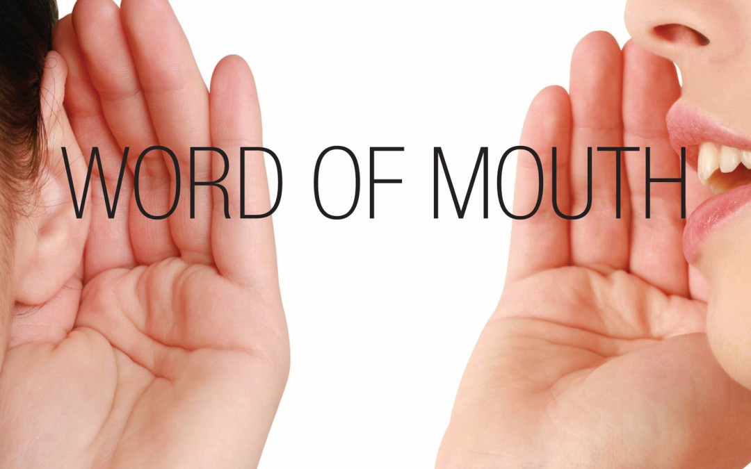 "What is ""Word of Mouth?"" (Hint) It's not Marketing"